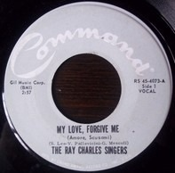 The Ray Charles Singers - My Love, Forgive Me / My Guitar And My Song