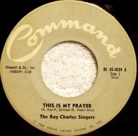 The Ray Charles Singers - This Is My Prayer / A Toy For A Boy