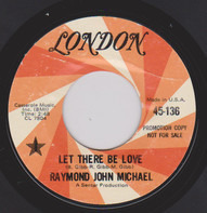 The Raymond John Michael Band - Let There Be Love / Feel Free