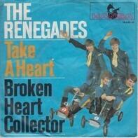 The Renegades - Take A Heart / Broken Heart Collector