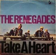 The Renegades - Take A Heart