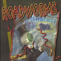 The Residents - Roadworms (The Berlin Sessions)