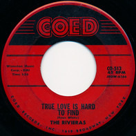 The Rivieras - Our Love / True Love Is Hard To Find
