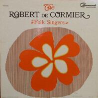 The Robert DeCormier Singers , Robert DeCormier - The Robert De Cormier Folk Singers