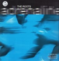 The Roots - Adrenaline / Dynamite