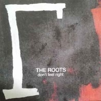 The Roots - Dont't Feel Right