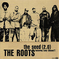 The Roots Featuring Cody ChesnuTT - The Seed (2.0)
