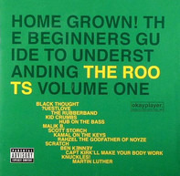 The Roots - Home Grown! The Beginner's Guide To Understanding The Roots, Volume One
