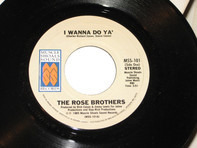 The Rose Brothers - I Wanna Do Ya'