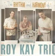 The Roy Kay Trio - The Rhythm And Harmony Of...