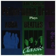 The Royal Philharmonic Orchestra - Plays ABBA, BEATLES, QUEEN
