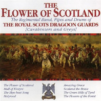 The Royal Scots Dragoon Guards - The Flower Of Scotland