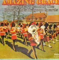 The Military Band Of The Royal Scots Dragoon Guards - Amazing Grace
