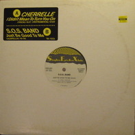 The S.O.S. Band / Cherrelle - Just Be Good To Me / I Didn't Mean To Turn You On