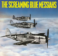 The Screaming Blue Messiahs - Good And Gone