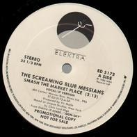 The Screaming Blue Messiahs - Smash The Market Place