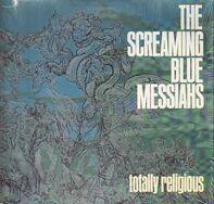 The Screaming Blue Messiahs - Totally Religious