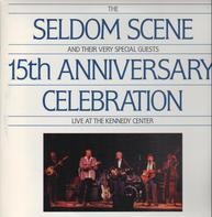 The Seldom Scene - 15th Anniversary Celebration Live At The Kennedy Center