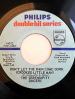The Serendipity Singers - Don't Let The Rain Come Down / Beans In My Ears