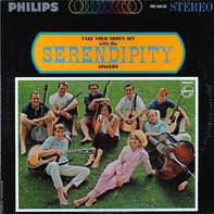 The Serendipity Singers - Take Your Shoes off with the Serendipity Singers