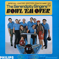 The Serendipity Singers - The Serendipity Singers Bowl 'Em Over / We Belong Together