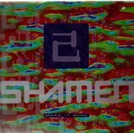 The Shamen - Make It Mine