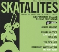 The Skatalites - Independence Ska And The Far East Sound 1963-65