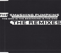The Smashing Pumpkins - The End Is The Beginning Is The End (The Remixes)