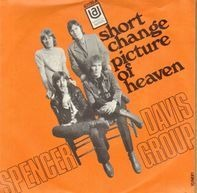 The Spencer Davis Group - Short Change / Picture Of Heaven