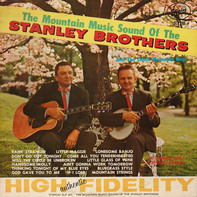 The Stanley Brothers And The Clinch Mountain Boys - The Mountain Music Sound Of The Stanley Brothers