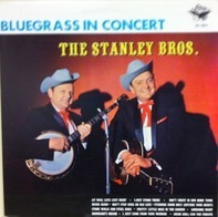 The Stanley Brothers - Bluegrass In Concert