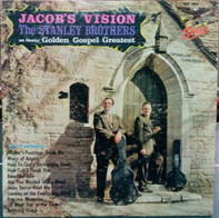 The Stanley Brothers - Jacob's Vision