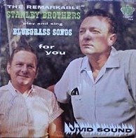 The Stanley Brothers - The Remarkable Stanley Brothers Play And Sing Bluegrass Songs For You