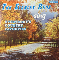 The Stanley Brothers - Everybody's Country Favorites