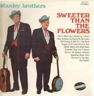 The Stanley Brothers - Sweeter Than The Flowers