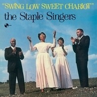 The Staple Singers - Swing Low Sweet Chariot