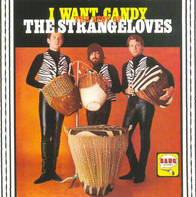 The Strangeloves - I Want Candy: The Best Of The Strangeloves