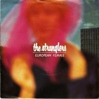 The Stranglers - European Female / Savage Breast
