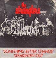 The Stranglers - Something Better Change / Straighten Out