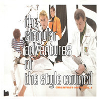 The Style Council - The Singular Adventures Of The Style Council - Greatest Hits Vol. 1