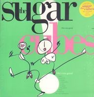 The Sugarcubes - Life's Too Good (Neon Green Ltd.Lp)