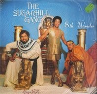 The Sugarhill Gang - 8th Wonder