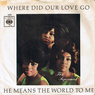 The Supremes - Where Did Our Love Go / He Means The World To Me