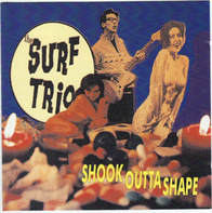 The Surf Trio - Shook Outta Shape