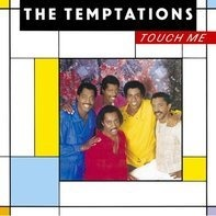 The Temptations - Touch Me