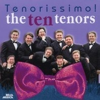 the Ten Tenors - Tenorissimo!