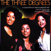 The Three Degrees - A Collection Of Their 20 Greatest Hits