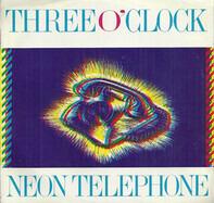 The Three O'Clock - Neon Telephone