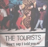 The Tourists - Don't Say I Told You So/ Strange Sky