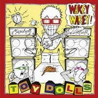 The Toy Dolls - Wakey Wakey!